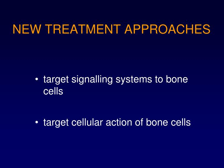 NEW TREATMENT APPROACHES