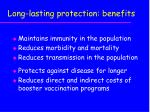 long lasting protection benefits