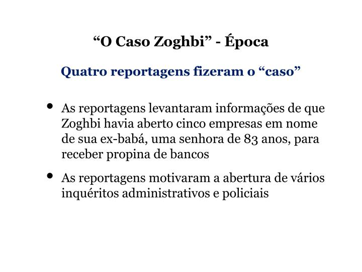 """O Caso Zoghbi"" - Época"