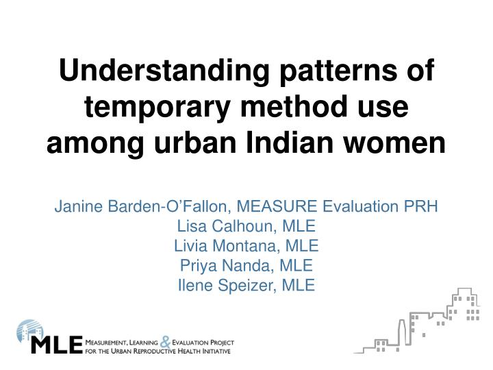 Understanding patterns of temporary method use among urban Indian women