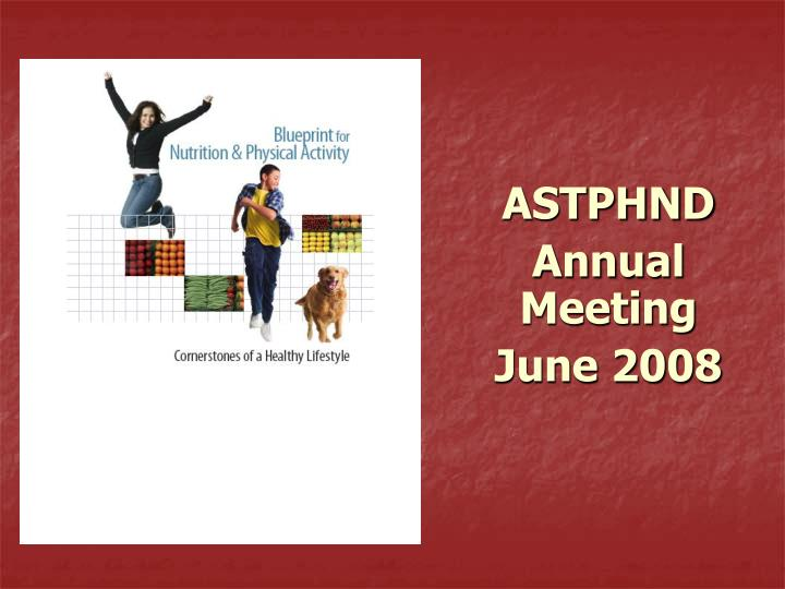 Astphnd annual meeting june 2008