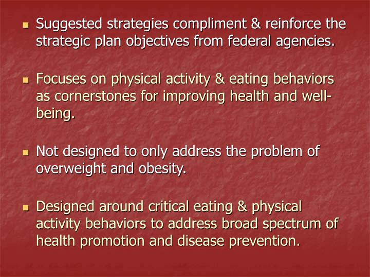 Suggested strategies compliment & reinforce the strategic plan objectives from federal agencies.