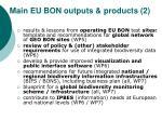 main eu bon outputs products 2