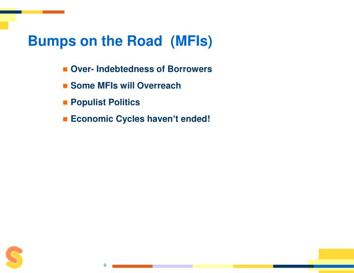Bumps on the Road  (MFIs)