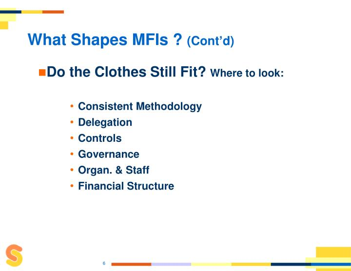 What Shapes MFIs ?