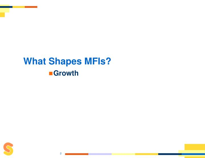 What Shapes MFIs?