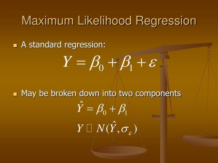 Maximum Likelihood Regression
