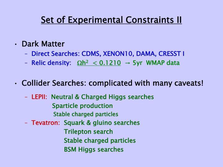 Set of Experimental Constraints II