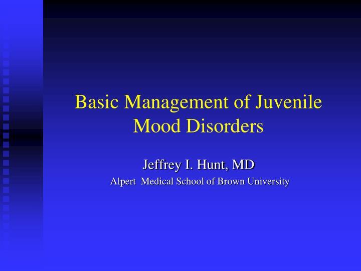 Basic Management of Juvenile Mood Disorders