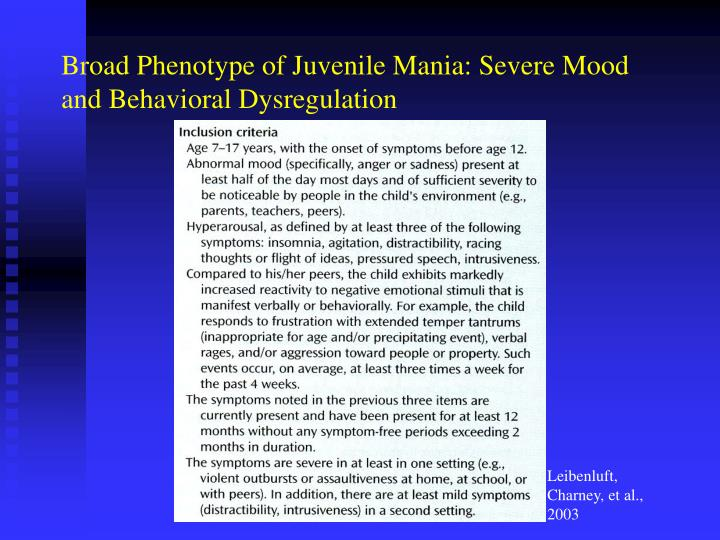 Broad Phenotype of Juvenile Mania: Severe Mood and Behavioral Dysregulation