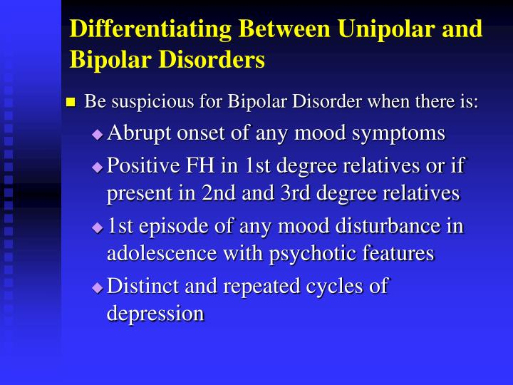 Differentiating Between Unipolar and Bipolar Disorders