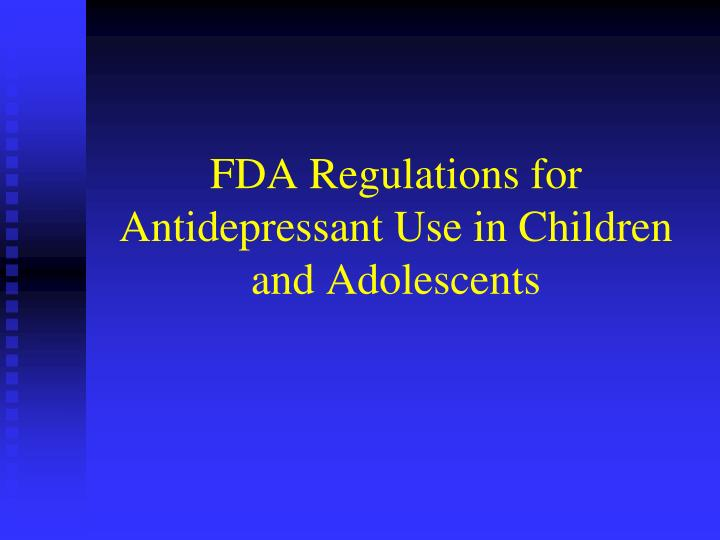 FDA Regulations for Antidepressant Use in Children and Adolescents