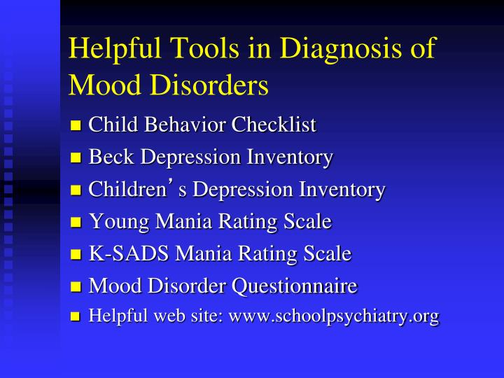 Helpful Tools in Diagnosis of Mood Disorders