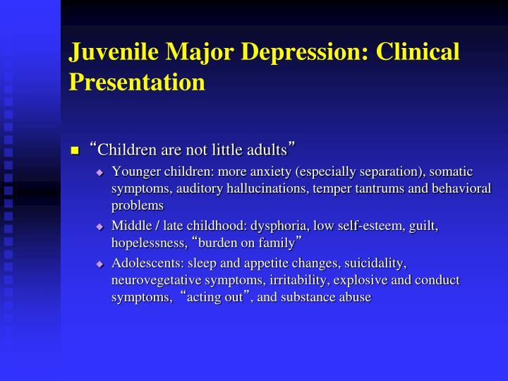 Juvenile Major Depression: Clinical Presentation