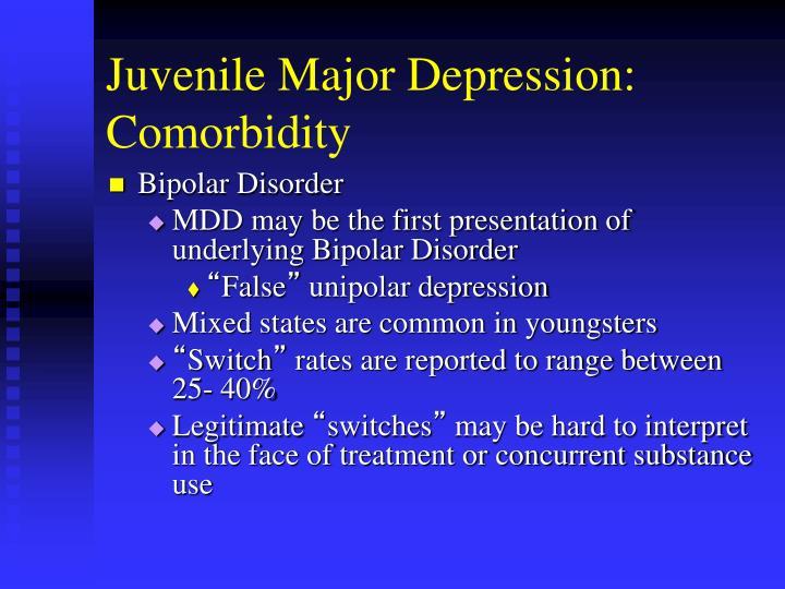Juvenile Major Depression: Comorbidity
