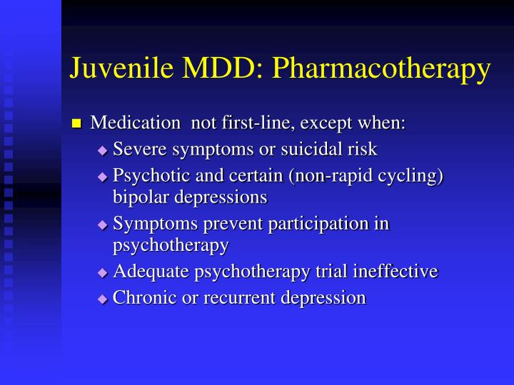 Juvenile MDD: Pharmacotherapy