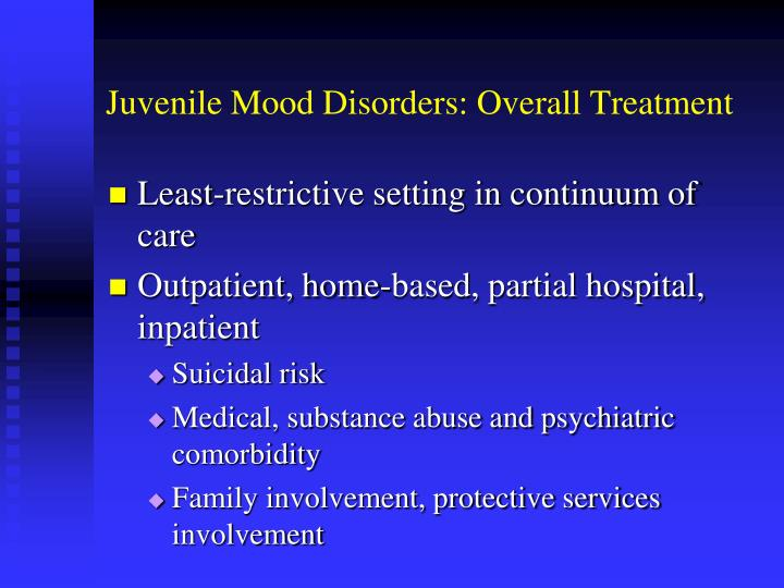 Juvenile Mood Disorders: Overall Treatment