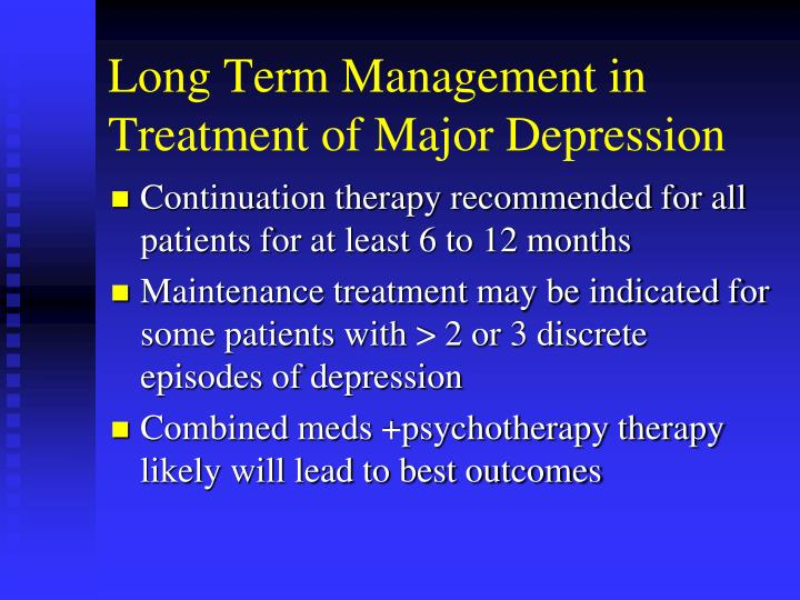 Long Term Management in Treatment of Major Depression