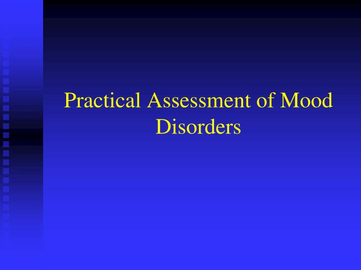 Practical Assessment of Mood Disorders