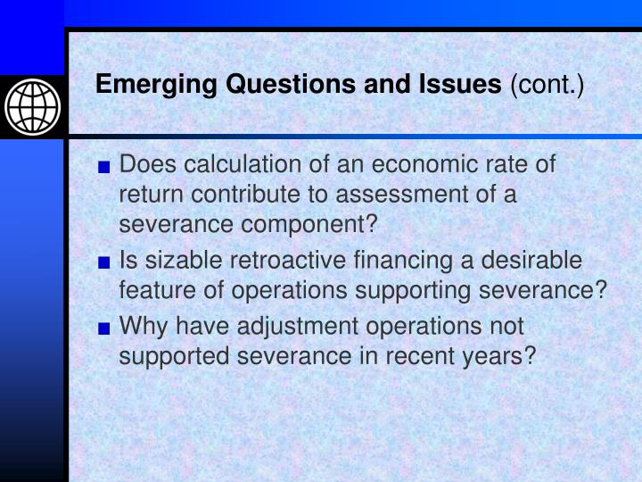 Emerging Questions and Issues