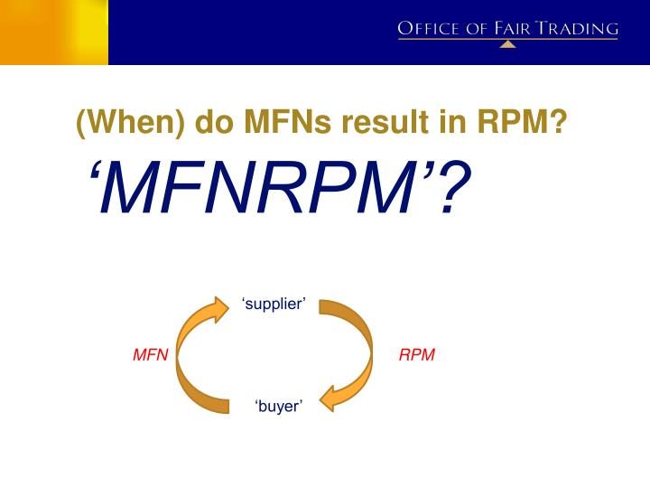(When) do MFNs result in RPM?