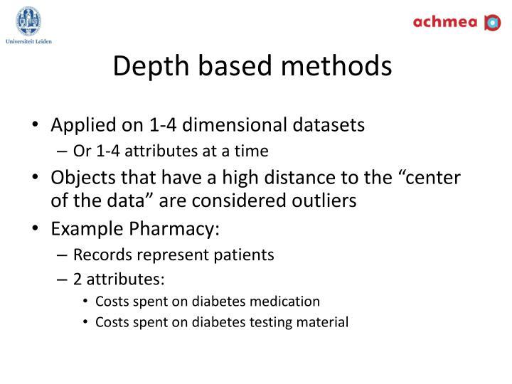 Depth based methods