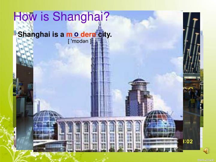 Shanghai is a
