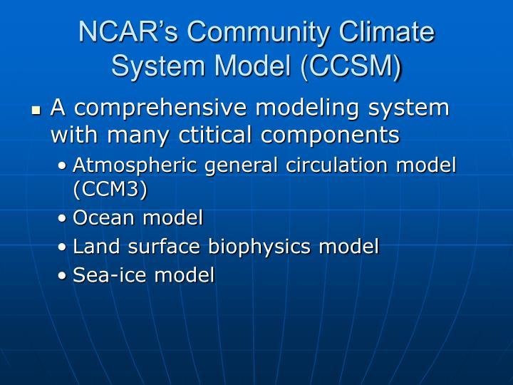 NCAR's Community Climate System Model (CCSM)