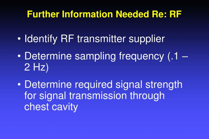 Further Information Needed Re: RF