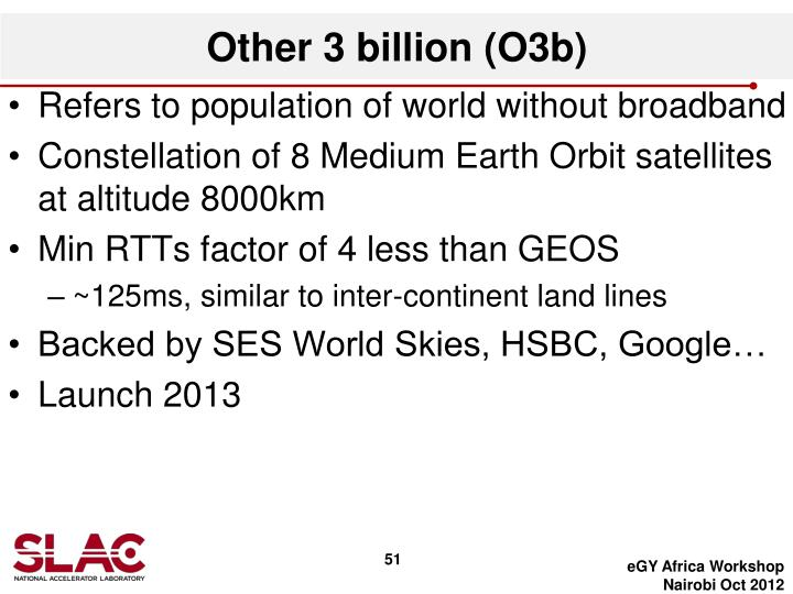 Other 3 billion (O3b)