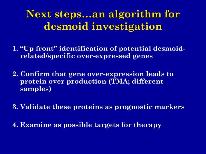 Next steps…an algorithm for desmoid investigation