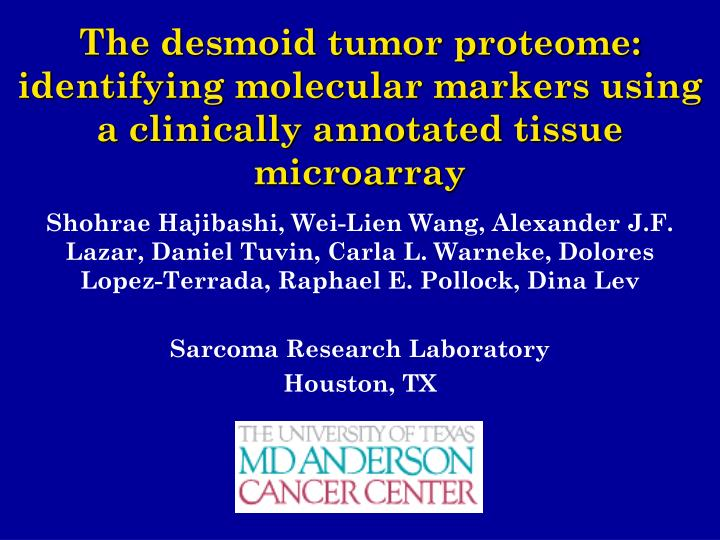 The desmoid tumor proteome: identifying molecular markers using a clinically annotated tissue microarray