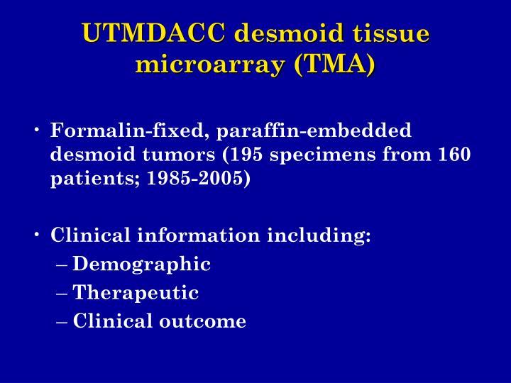 UTMDACC desmoid tissue microarray (TMA)