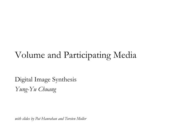 Volume and Participating Media