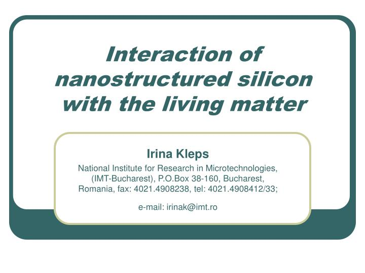 Interaction of nanostructured silicon with the living matter