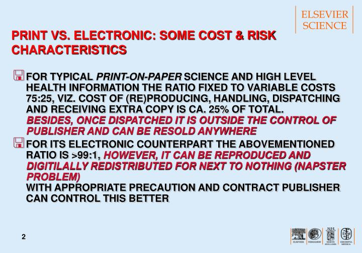 PRINT VS. ELECTRONIC: SOME COST & RISK CHARACTERISTICS