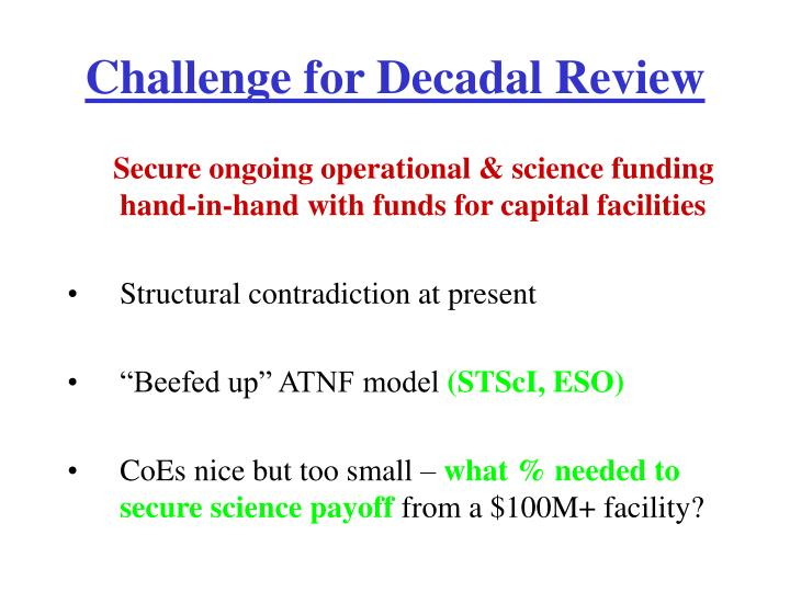 Challenge for Decadal Review