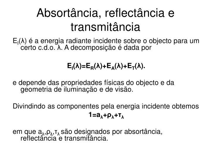 Absortância, reflectância e transmitância