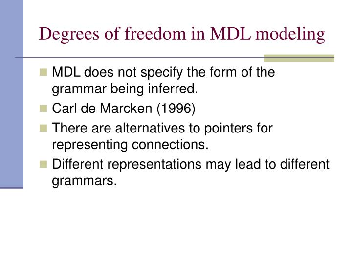 Degrees of freedom in mdl modeling