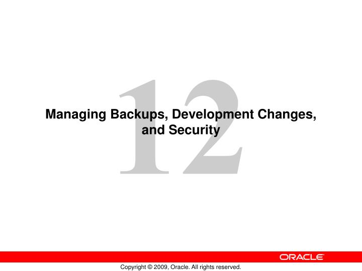 Managing backups development changes and security