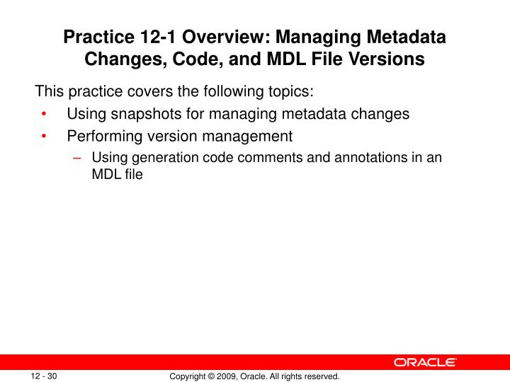 Practice 12-1 Overview: Managing Metadata Changes, Code, and MDL File Versions
