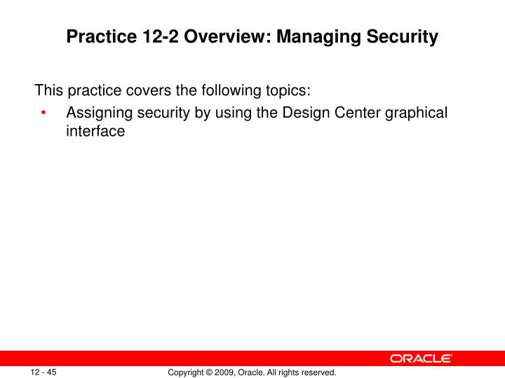 Practice 12-2 Overview: Managing Security