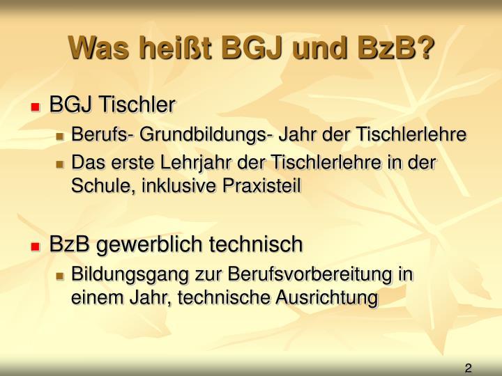 Was heißt BGJ und BzB?