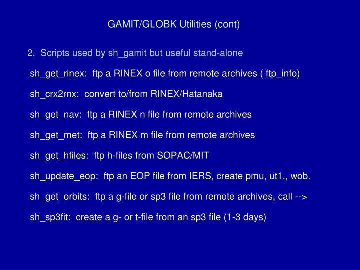 GAMIT/GLOBK Utilities (cont)