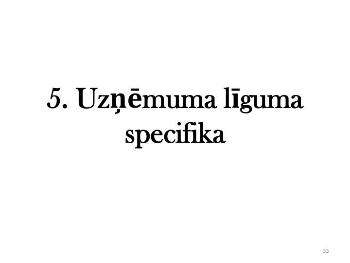 5. Uzņēmuma līguma specifika