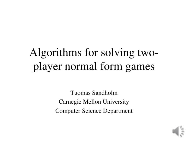 algorithms for solving two player normal form games