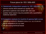 future plans for 1es 1959 650
