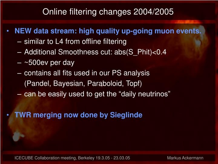 Online filtering changes 2004/2005