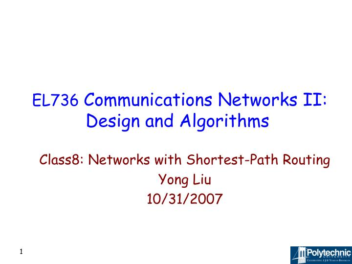 El736 communications networks ii design and algorithms
