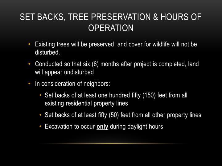 Set Backs, tree preservation & hours of operation